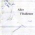 Alice l'Italienne, Editions de la Courtine